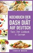 Kochbuch der Dash Diät Auf Deutsch/ Dash Diet Cookbook In German