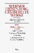 Physik und Erkenntnis 1956–1968. Gifford Lectures, Sprache und Wirklichkeit. Abstraktionen und Vereinheitlichung. Goethes Naturbild