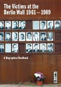The Victims at the Berlin Wall 1961–1989
