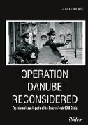 Operation Danube Reconsidered - The International Aspects of the Czechoslovak 1968 Crisis