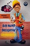 Raymond Delightful - Der Erleuchtete