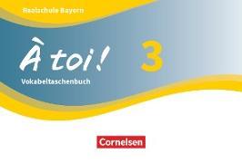 À toi !, Bayern, Band 3, Vokabeltaschenbuch