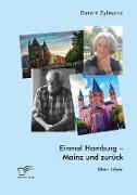 Einmal Hamburg - Mainz und zurück. Mein Leben