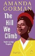 The Hill We Climb – Den Hügel Hinauf: Zweisprachige Ausgabe