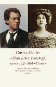 """Gustav Mahler """"Mein lieber Trotzkopf, meine süße Mohnblume"""""""