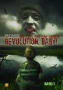 Revolution, Baby! - Band 1