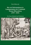 Die zwei Reformationen in Landgemeinden der Grafschaft Hanau-Münzenberg (1519 - 1642) - Die Ämter Büchertal und Windecken