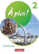 À plus ! Neubearbeitung, 1. und 2. Fremdsprache, Band 2, Schülerbuch - Lehrerfassung mit Audios und Videos