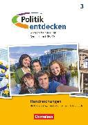 Politik entdecken, Gymnasium Nordrhein-Westfalen - Neubearbeitung, Band 3, Handreichungen für den Unterricht, Mit Kopiervorlagen und Lösungen zum Schülerbuch