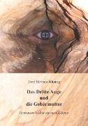 Das Dritte Auge und die Gebärmutter