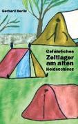 Gefährliches Zeltlager am alten Heideschloss
