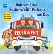 Unterwegs mit Feuerwehr, Polizei und Co. Mit Blink-Blaulicht und Sirene