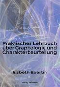 Praktisches Lehrbuch über Graphologie und Charakterbeurteilung