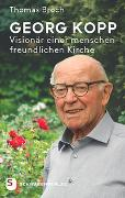 Georg Kopp – Visionär einer menschenfreundlichen Kirche