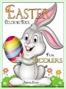 Easter Coloring Book for Toddlers: Easter Book 2, 3, 4, 5 Year Old for Children Happy Easter with Easter Bunny, Egg, Basket Coloring