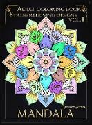 Mandala Adult Coloring Book Stress Relieving Designs vol.I: Anxiety Coloring Book & Stress Relief Coloring Book Coloring Book Adults Relaxation Adult