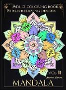 Mandala Adult Coloring Book Stress Relieving Designs vol.II: Adult Coloring Book Women Men