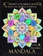 Mandala Adult Coloring Book Stress Relieving Designs vol.II: Anxiety Coloring Book & Stress Relief Coloring Book Coloring Book Adults Relaxation Adult