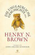 Die unglaubliche Geschichte des Henry N. Brown