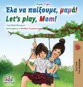 Let's play, Mom! (Greek English Bilingual Book for Kids)