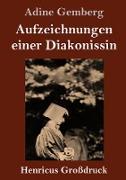 Aufzeichnungen einer Diakonissin (Großdruck)