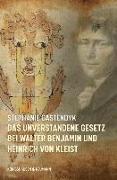 Das unverstandene Gesetz bei Walter Benjamin und Heinrich von Kleist
