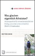 Was glauben eigentlich Atheisten?