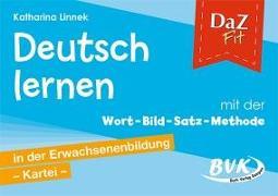 DaZ Fit: Deutsch lernen mit der Wort-Bild-Satz-Methode in der Erwachsenenbildung - Kartei (inkl. CD)