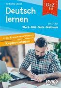 DaZ Fit: Deutsch lernen mit der Wort-Bild-Satz-Methode in der Erwachsenenbildung - Kopiervorlagen