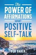 The Power of Affirmations and Positive Self-Talk