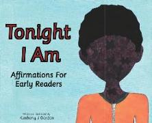 Tonight I Am: Affirmations For Early Readers