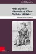 Anton Bruckners »Akademische Bühne«: Die Universität Wien