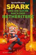 SparkofPhoenix: Spark und die Suche nach dem Netheriterz (Minecraft-Roman Band 2)