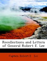 Recollections and Letters of General Robert E. Lee