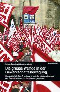 Die grosse Wende in der Gewerkschaftsbewegung