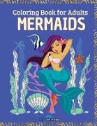MERMAIDS - Coloring Book for Adults