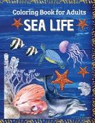 SEA LIFE - Coloring Book for Adults