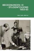 BEGEGNUNGEN III - STUDENTENJOBS 1953-63