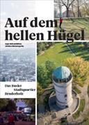Auf dem hellen Hügel – Das Basler Stadtquartier Bruderholz
