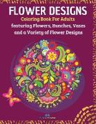 FLOWER DESIGNS - Coloring Book for Adults