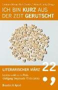 Literarischer März. Leonce- und -Lena-Preis / Ich bin kurz aus der Zeit gerutscht