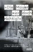 »Die Mauer war doch richtig!«