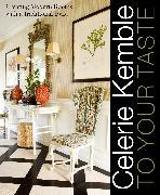 Celerie Kemble: To Your Taste