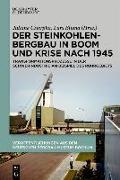 Der Steinkohlenbergbau in Boom und Krise nach 1945