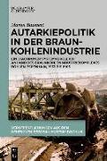Autarkiepolitik in der Braunkohlenindustrie