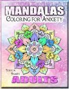 Mandalas Adults Coloring for Anxiety: Mandala Coloring Book Coloring Book Adults Relaxation & Stress Relief Coloring Book Adult Coloring Book Mandala