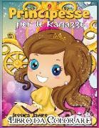 Principesse Libro da Colorare per Ragazze: Interessante Libro da Colorare per i Bambini Carini, Età 3-9, con Principesse e Magia - Principesse Libro d
