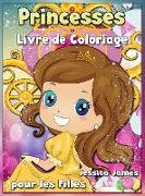 Princesses Livre de Coloriage pour les Filles: Livre de Coloriage Intéressant pour les Enfants de 3 à 9 ans, avec des Princesses et de la Magie - Livr