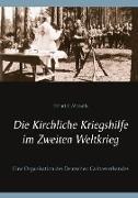 Die Kirchliche Kriegshilfe im Zweiten Weltkrieg