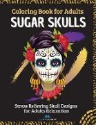 SUGAR SKULLS - Coloring Book for Adults